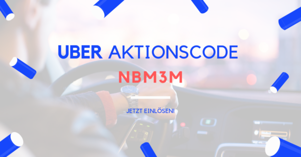 UBER AKTIONSCODE nbm3m